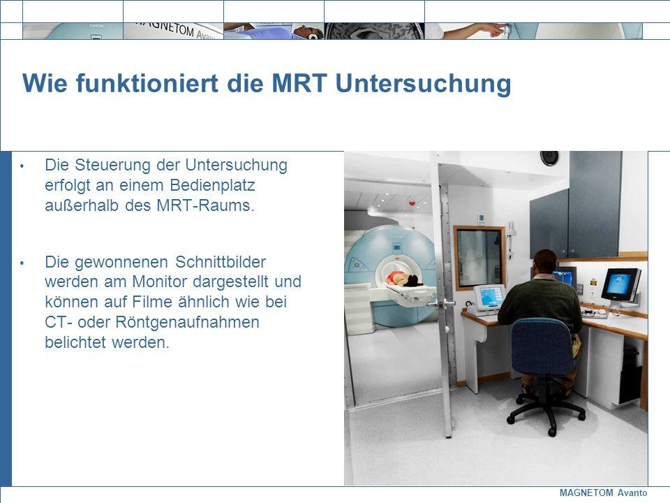 MAGNETOM Avanto Exit Die Steuerung der Untersuchung erfolgt an einem Bedienplatz außerhalb des MRT-Raums. Die gewonnenen Schnittbilder werden am Monit