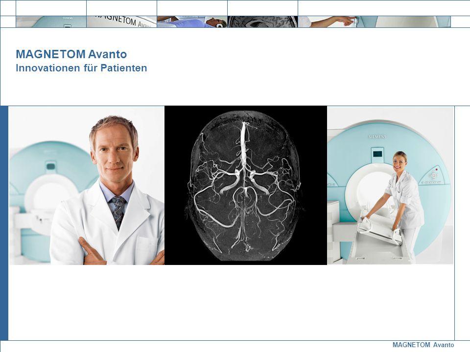 MAGNETOM Avanto MASTERTITELFORMA T BEARBEITEN Mastertext- format bearbeiten Fünf Pluspunkte für mehr Patientenkomfort MAGNETOM Avanto Innovationen für Patienten