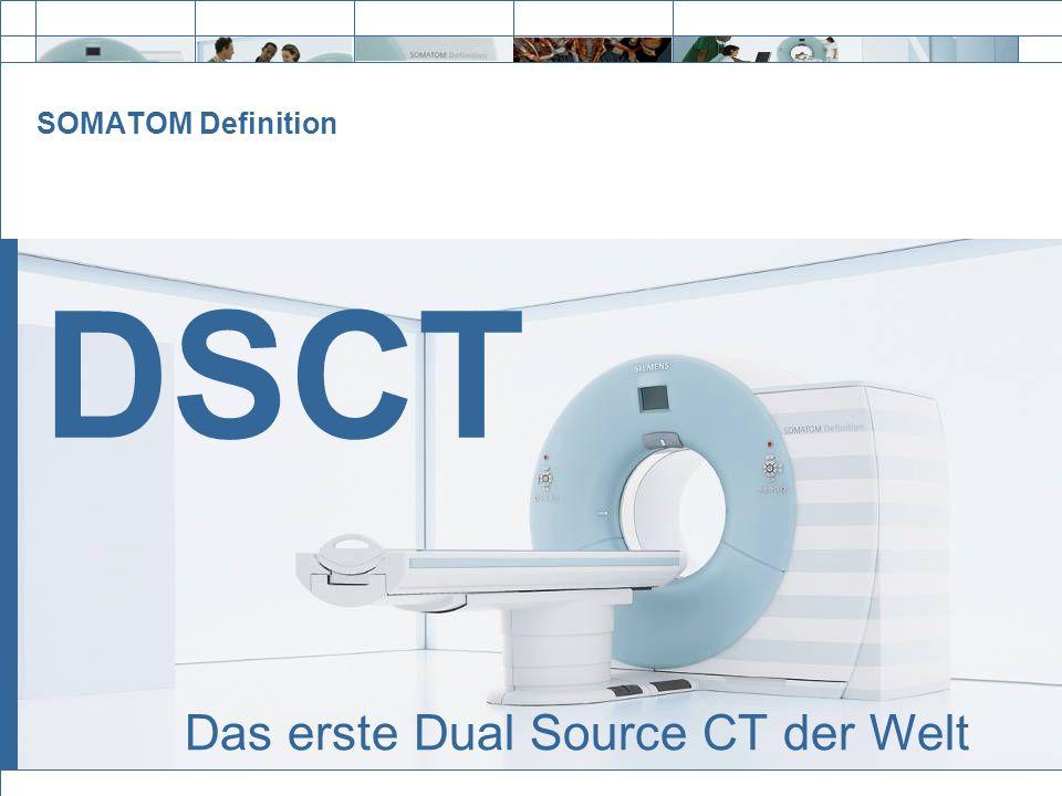 Exit SOMATOM Definition DSCT Das erste Dual Source CT der Welt
