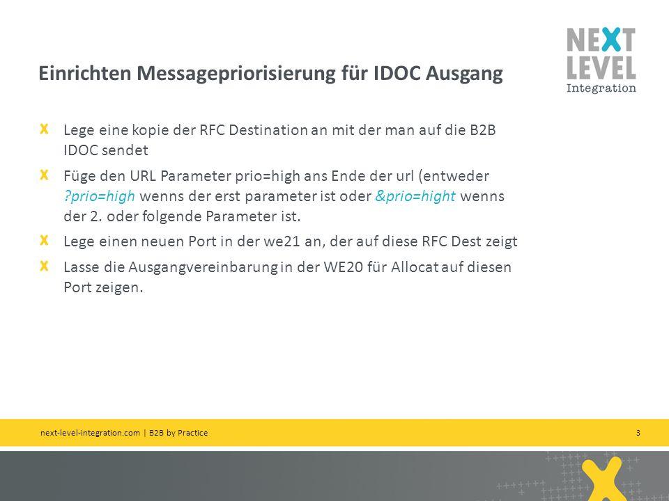 3 Lege eine kopie der RFC Destination an mit der man auf die B2B IDOC sendet Füge den URL Parameter prio=high ans Ende der url (entweder ?prio=high we