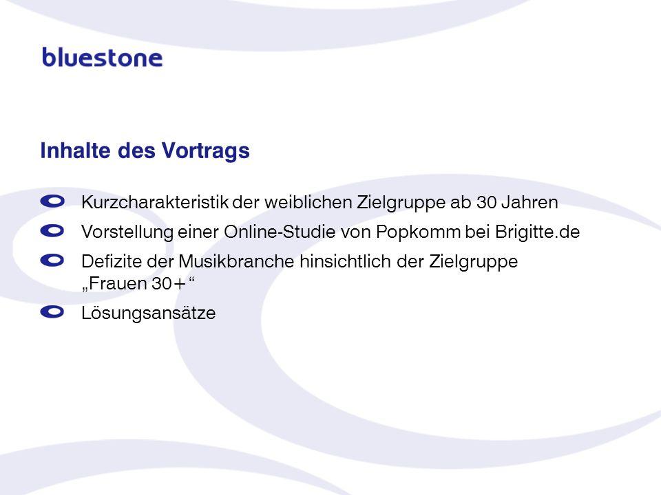 Kurzcharakteristik der weiblichen Zielgruppe ab 30 Jahren Vorstellung einer Online-Studie von Popkomm bei Brigitte.de Defizite der Musikbranche hinsic