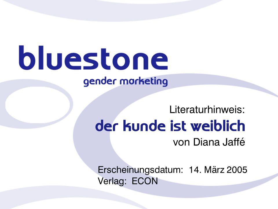Literaturhinweis: der kunde ist weiblich von Diana Jaffé Erscheinungsdatum: 14. März 2005 Verlag: ECON