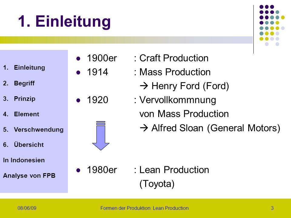 1.Einleitung 2.Begriff 3.Prinzip 4.Element 5.Verschwendung 6.Übersicht In Indonesien Analyse von FPB 08/06/09Formen der Produktion: Lean Production3 1