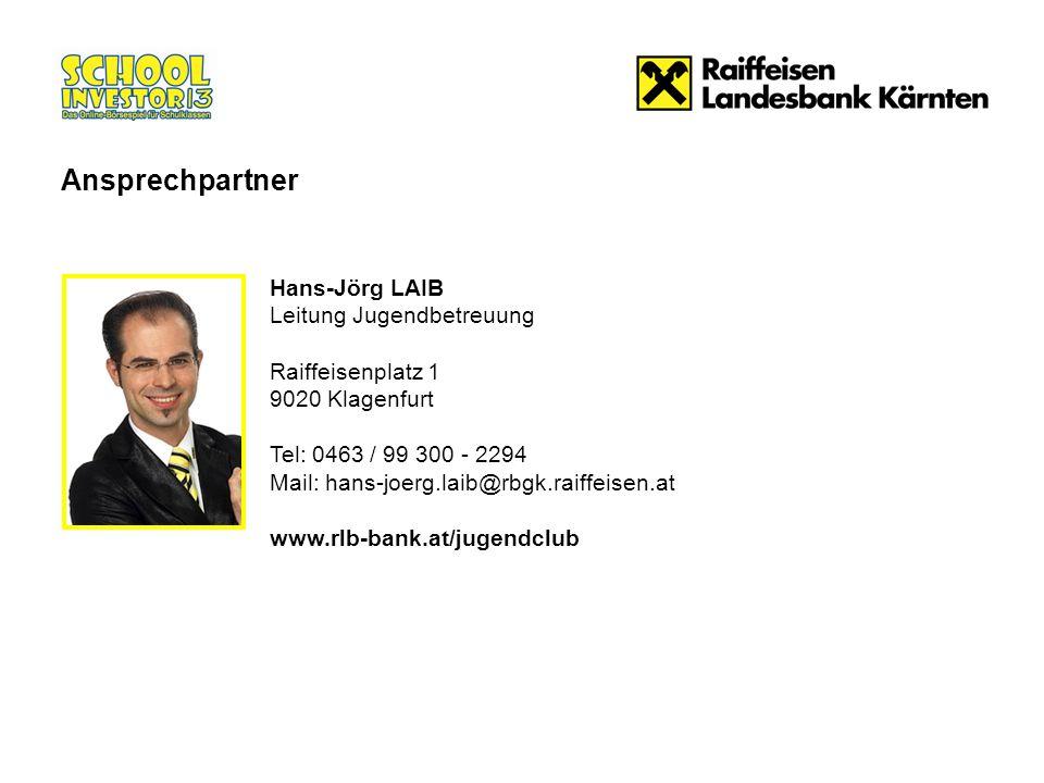 Hans-Jörg LAIB Leitung Jugendbetreuung Raiffeisenplatz 1 9020 Klagenfurt Tel: 0463 / 99 300 - 2294 Mail: hans-joerg.laib@rbgk.raiffeisen.at www.rlb-bank.at/jugendclub Ansprechpartner