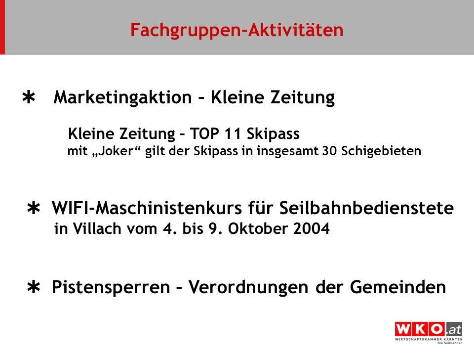 Fachgruppen-Aktivitäten Marketingaktion – Kleine Zeitung Kleine Zeitung – TOP 11 Skipass mit Joker gilt der Skipass in insgesamt 30 Schigebieten WIFI-