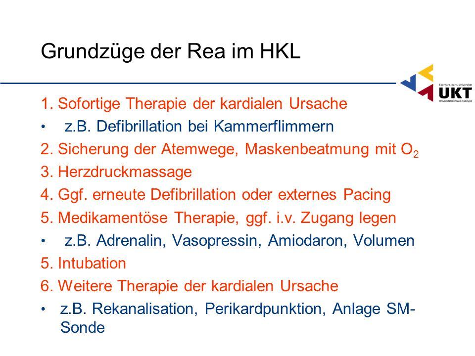Grundzüge der Rea im HKL 1.Sofortige Therapie der kardialen Ursache z.B.