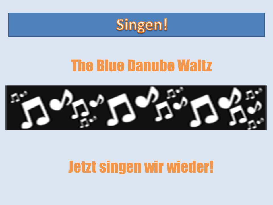 The Blue Danube Waltz Jetzt singen wir wieder!