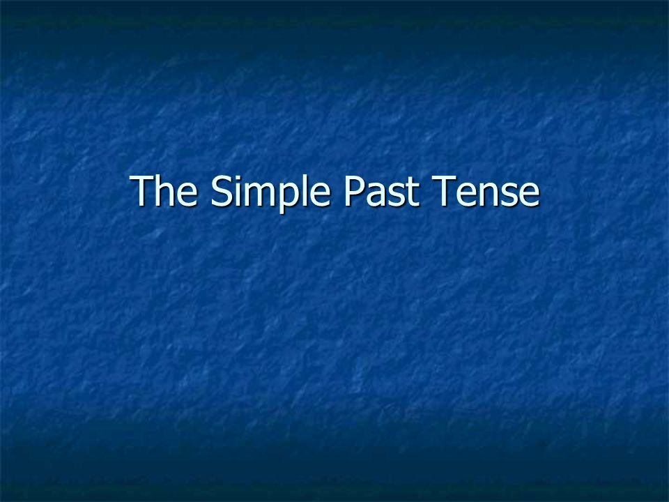 Formation of Regular Verbs: Stem + Simple Past Ending for Regular verbs Eg.