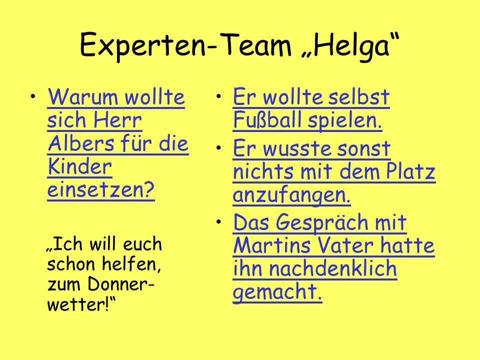 Experten-Team Helga Warum wollte sich Herr Albers für die Kinder einsetzen Warum wollte sich Herr Albers für die Kinder einsetzen.