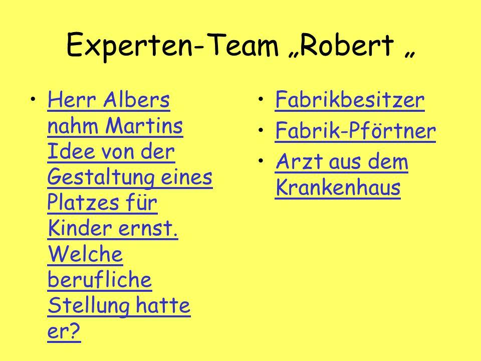 Experten-Team Robert Herr Albers nahm Martins Idee von der Gestaltung eines Platzes für Kinder ernst.