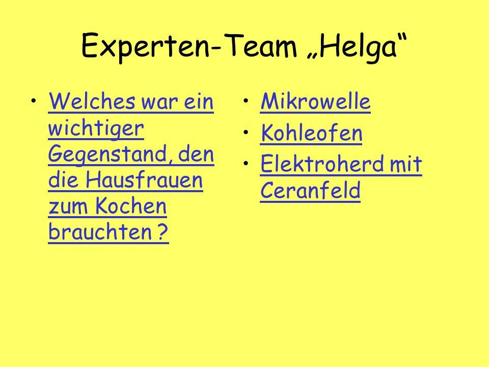 Experten-Team Helga Welches war ein wichtiger Gegenstand, den die Hausfrauen zum Kochen brauchten Welches war ein wichtiger Gegenstand, den die Hausfrauen zum Kochen brauchten .