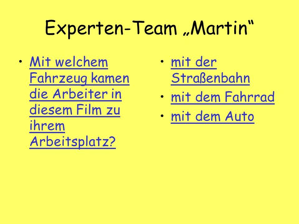 Experten-Team Martin Mit welchem Fahrzeug kamen die Arbeiter in diesem Film zu ihrem Arbeitsplatz Mit welchem Fahrzeug kamen die Arbeiter in diesem Film zu ihrem Arbeitsplatz.
