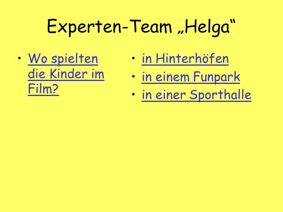 Experten-Team Helga Wo spielten die Kinder im Film Wo spielten die Kinder im Film.