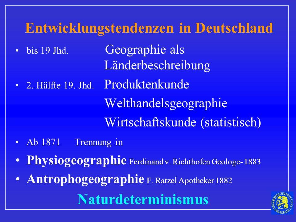 Entwicklungstendenzen in Deutschland bis 19 Jhd.Geographie als Länderbeschreibung 2.