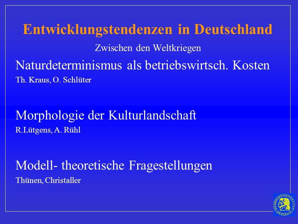 Entwicklungstendenzen in Deutschland bis 19 Jhd. Geographie als Länderbeschreibung 2. Hälfte 19. Jhd. Produktenkunde Welthandelsgeographie Wirtschafts