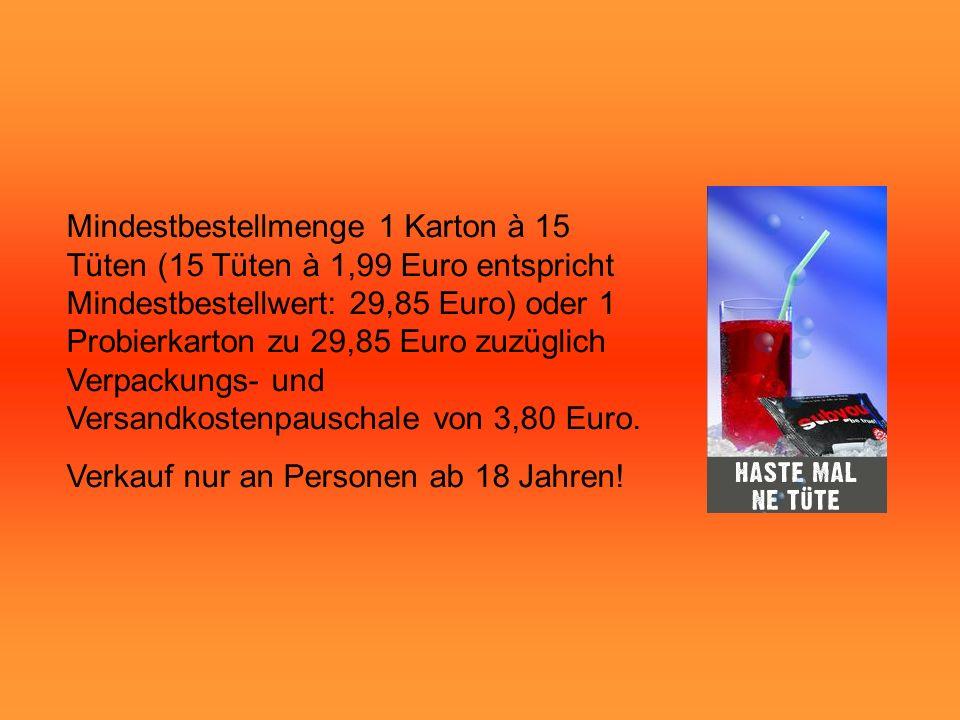 Mindestbestellmenge 1 Karton à 15 Tüten (15 Tüten à 1,99 Euro entspricht Mindestbestellwert: 29,85 Euro) oder 1 Probierkarton zu 29,85 Euro zuzüglich Verpackungs- und Versandkostenpauschale von 3,80 Euro.
