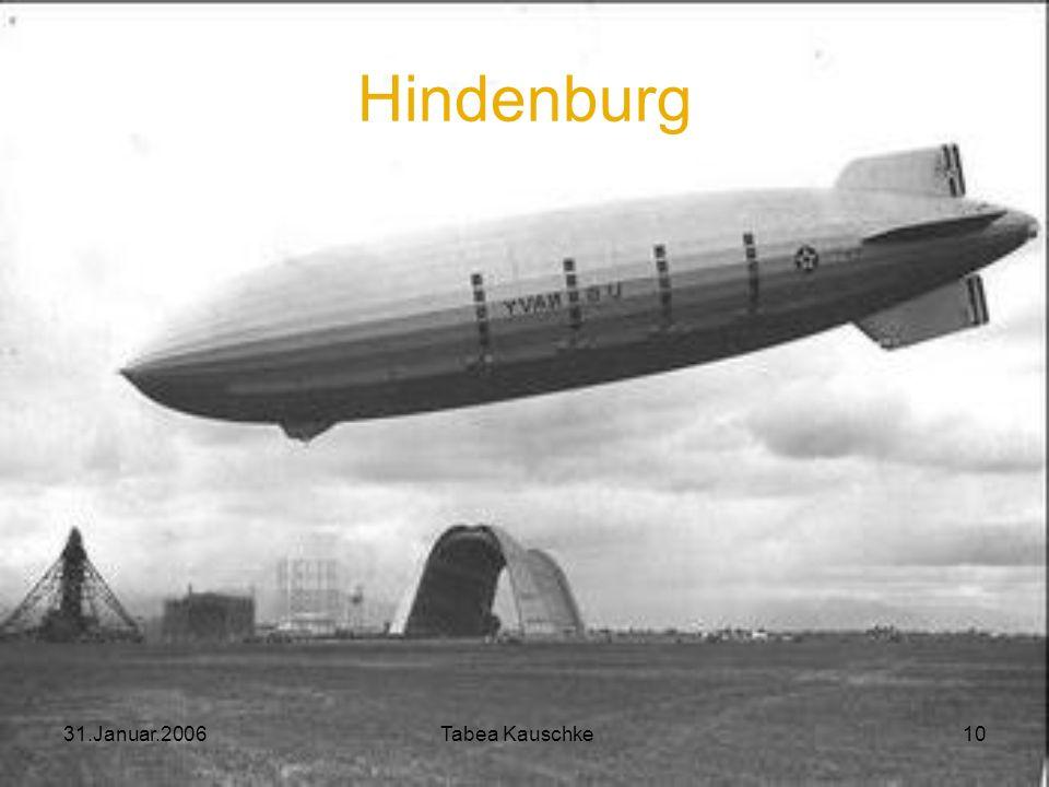 31.Januar.2006 Tabea Kauschke 9 Zeppeline 1924: Auftrag aus Amerika Mit Helium statt mit Wasserstoff 1935: staatliche deutsche Zeppelin Reederei Heckf