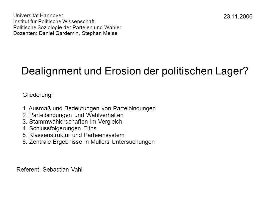 Stammwählerschaften im Vergleich SPD: Schwerpunkt in statusniedriegeren Berufsgruppen Verstärktes Aufreten von Gewerkschaftsmitgliedern hohe grundsätzliche Zufriedenheit mit der Demokratie und der Gesellschaftsordnung Wirtschaftslage wird als optimistisch gesehen größere Aufgeschlossenheit gegenüber dem Sozialismus als Idee (Ostdeutschland)