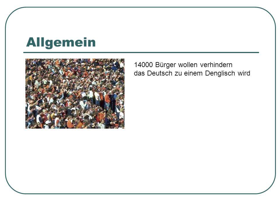 Allgemein 14000 Bürger wollen verhindern das Deutsch zu einem Denglisch wird