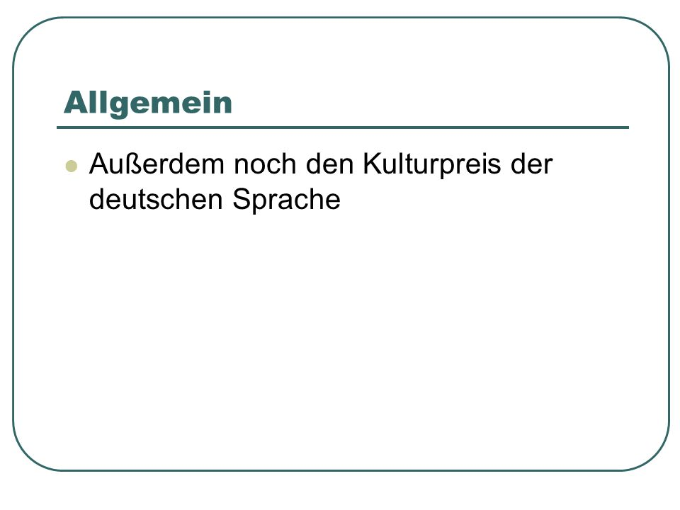 Allgemein Außerdem noch den Kulturpreis der deutschen Sprache