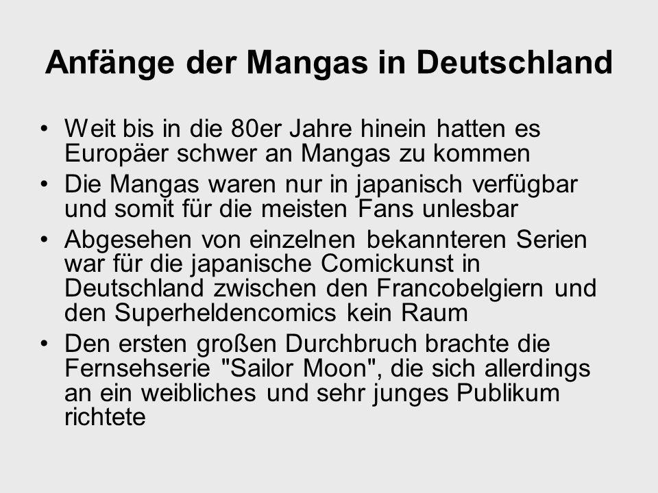 Anfänge der Mangas in Deutschland Weit bis in die 80er Jahre hinein hatten es Europäer schwer an Mangas zu kommen Die Mangas waren nur in japanisch ve