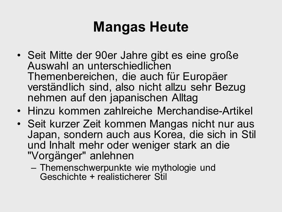 Mangas Heute Seit Mitte der 90er Jahre gibt es eine große Auswahl an unterschiedlichen Themenbereichen, die auch für Europäer verständlich sind, also