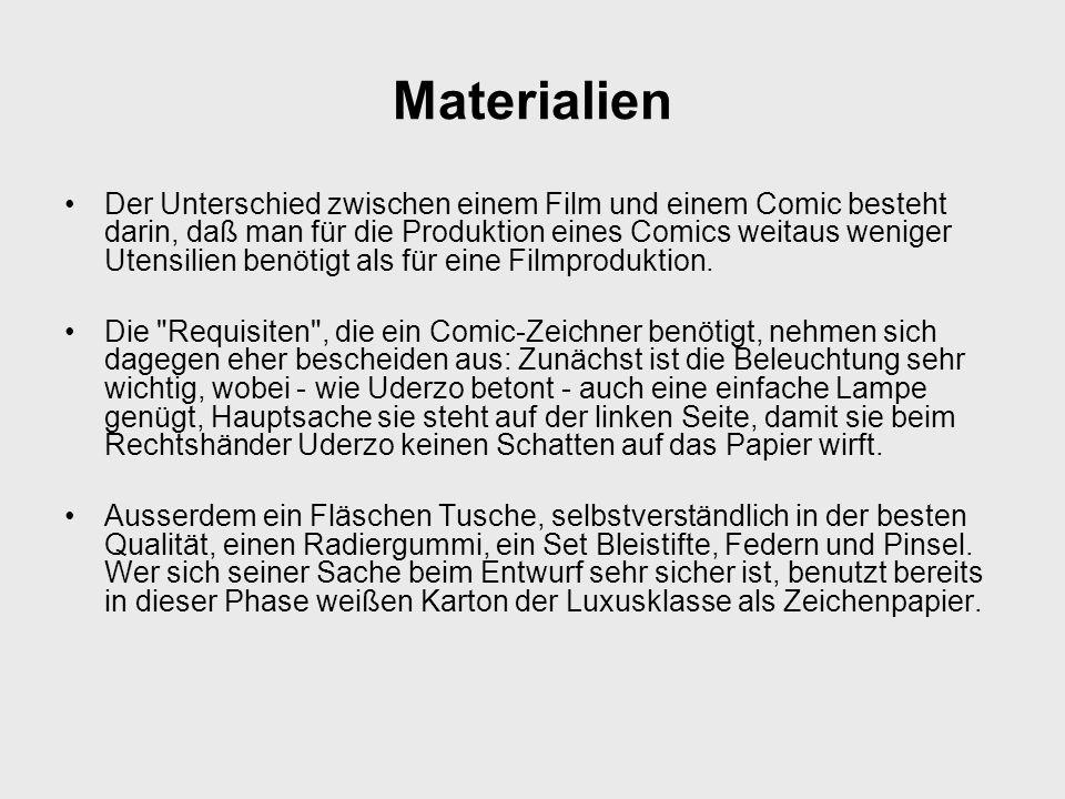 Materialien Der Unterschied zwischen einem Film und einem Comic besteht darin, daß man für die Produktion eines Comics weitaus weniger Utensilien benö