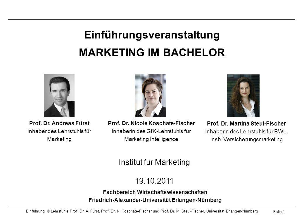 Einführungsveranstaltung MARKETING IM BACHELOR Prof. Dr. Andreas Fürst Inhaber des Lehrstuhls für Marketing Prof. Dr. Nicole Koschate-Fischer Inhaberi