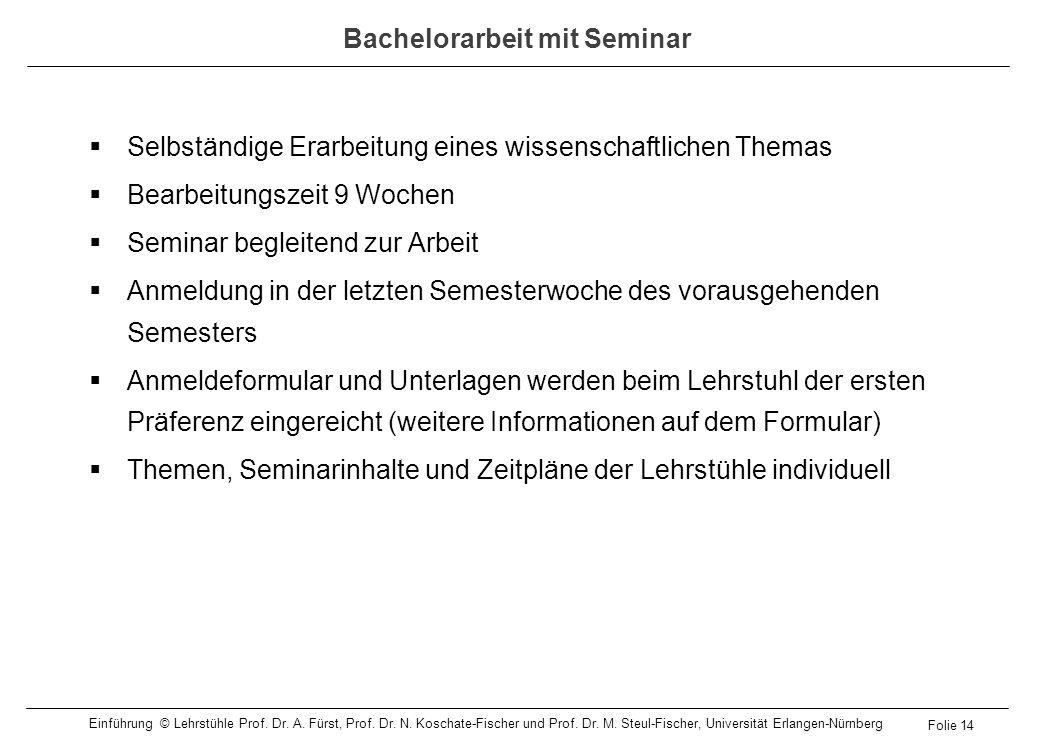 Selbständige Erarbeitung eines wissenschaftlichen Themas Bearbeitungszeit 9 Wochen Seminar begleitend zur Arbeit Anmeldung in der letzten Semesterwoch
