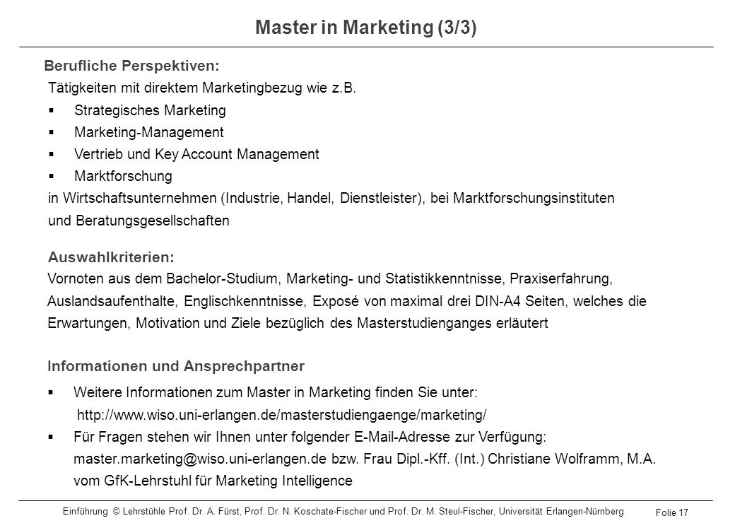 Tätigkeiten mit direktem Marketingbezug wie z.B. Strategisches Marketing Marketing-Management Vertrieb und Key Account Management Marktforschung in Wi