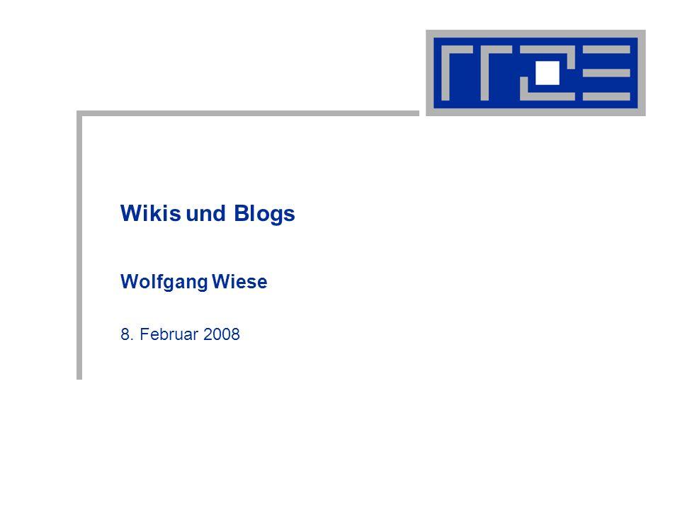 Wikis und Blogs Wolfgang Wiese 8. Februar 2008