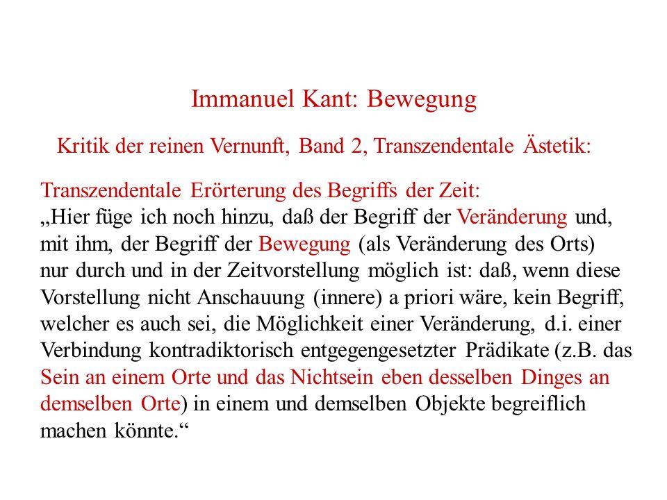 Immanuel Kant: Bewegung Kritik der reinen Vernunft, Band 2, Transzendentale Ästetik: Transzendentale Erörterung des Begriffs der Zeit: Hier füge ich n
