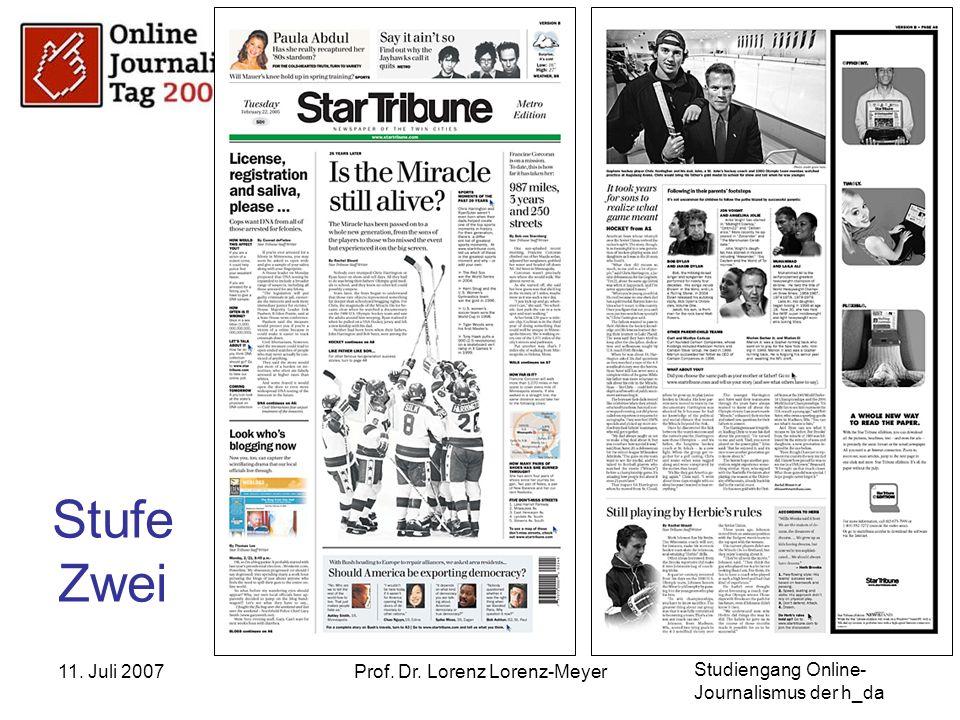 Studiengang Online- Journalismus der h_da 11. Juli 2007Prof. Dr. Lorenz Lorenz-Meyer Stufe Zwei