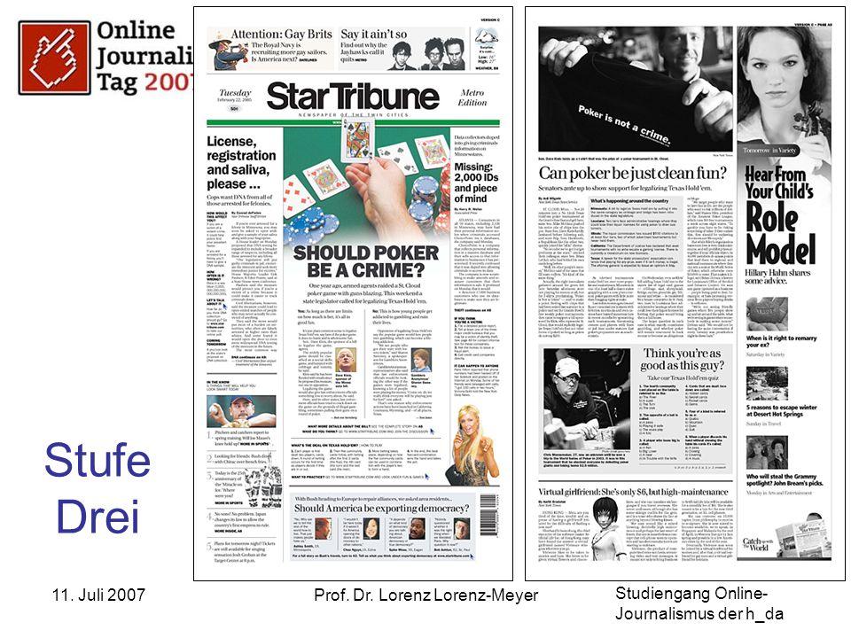 Studiengang Online- Journalismus der h_da 11. Juli 2007Prof. Dr. Lorenz Lorenz-Meyer Stufe Drei