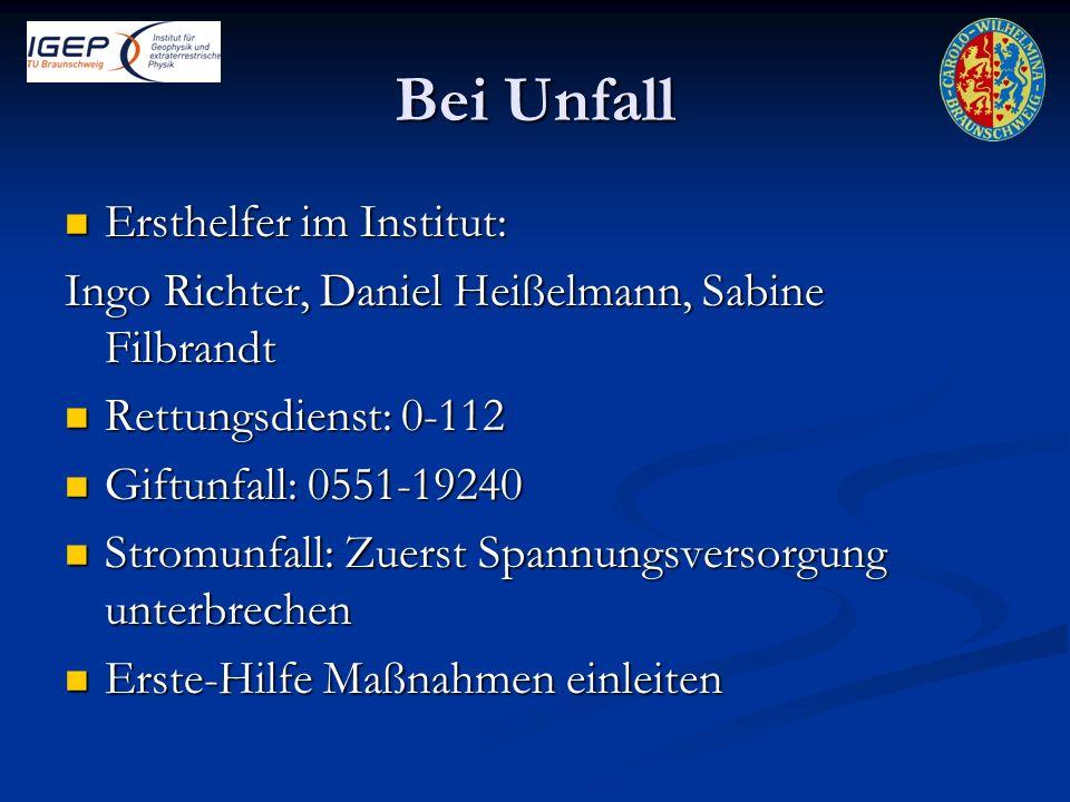 Bei Unfall Ersthelfer im Institut: Ersthelfer im Institut: Ingo Richter, Daniel Heißelmann, Sabine Filbrandt Rettungsdienst: 0-112 Rettungsdienst: 0-1