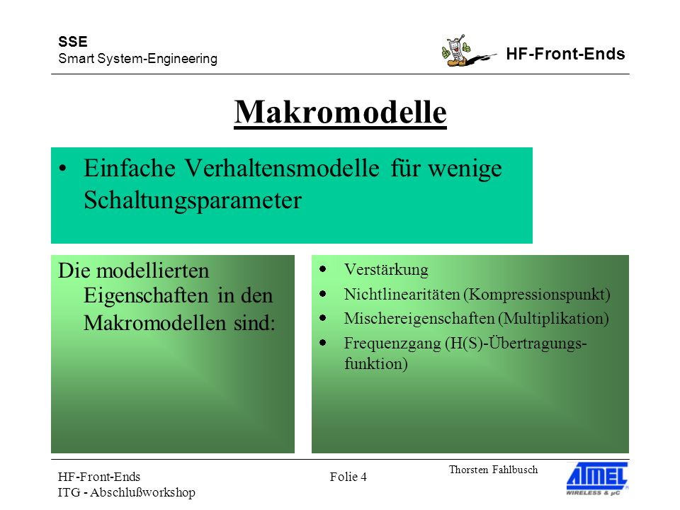 SSE Smart System-Engineering HF-Front-Ends Thorsten Fahlbusch HF-Front-Ends ITG - Abschlußworkshop Folie 4 Makromodelle Einfache Verhaltensmodelle für
