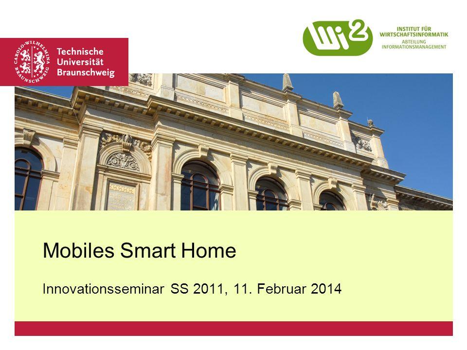 Platzhalter für Bild, Bild auf Titelfolie hinter das Logo einsetzen Mobiles Smart Home Innovationsseminar SS 2011, 11.