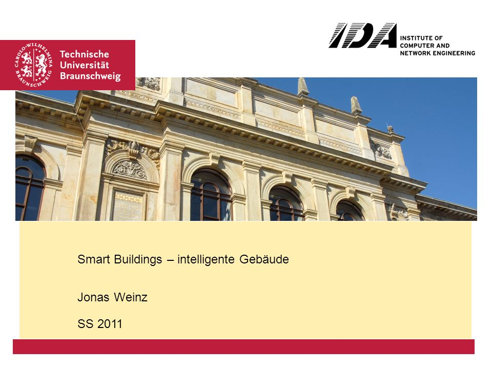 Jonas Weinz SS 2011 Smart Buildings – intelligente Gebäude