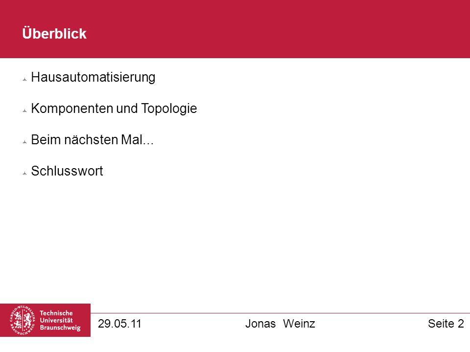 Überblick Hausautomatisierung Komponenten und Topologie Beim nächsten Mal...