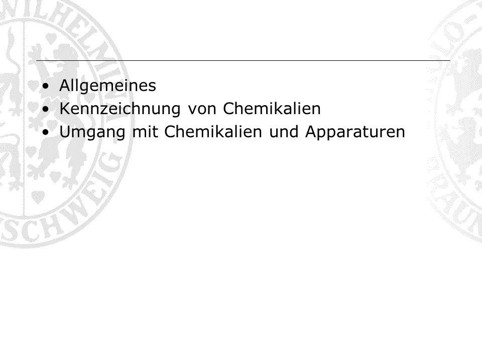 Allgemeines Kennzeichnung von Chemikalien Umgang mit Chemikalien und Apparaturen