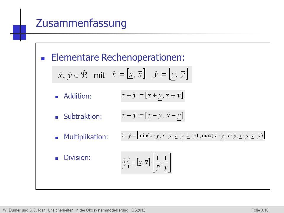 W. Durner und S.C. Iden: Unsicherheiten in der Ökosystemmodellierung, SS2012 Folie 3.10 Zusammenfassung Elementare Rechenoperationen: Addition: Subtra