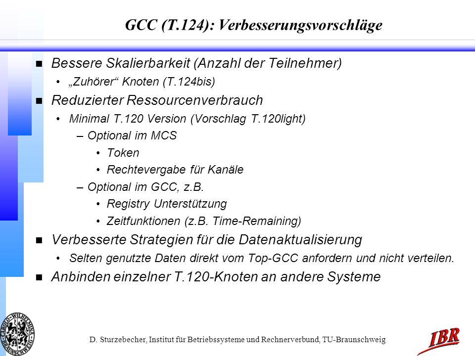 D. Sturzebecher, Institut für Betriebssysteme und Rechnerverbund, TU-Braunschweig GCC (T.124): Verbesserungsvorschläge n Bessere Skalierbarkeit (Anzah