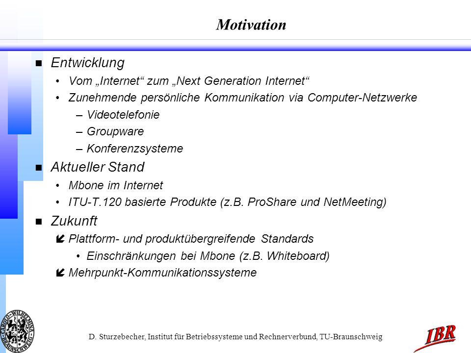 D. Sturzebecher, Institut für Betriebssysteme und Rechnerverbund, TU-Braunschweig Motivation n Entwicklung Vom Internet zum Next Generation Internet Z