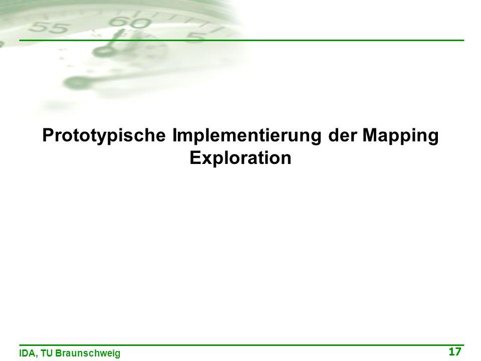 17 IDA, TU Braunschweig Prototypische Implementierung der Mapping Exploration