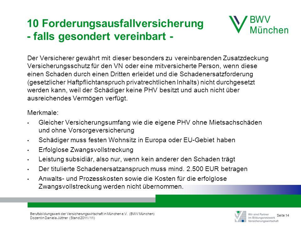 Berufsbildungswerk der Versicherungswirtschaft in München e.V. (BWV München) Dozentin Daniela Jüttner (Stand 2011 / 11) Seite 14 10 Forderungsausfallv