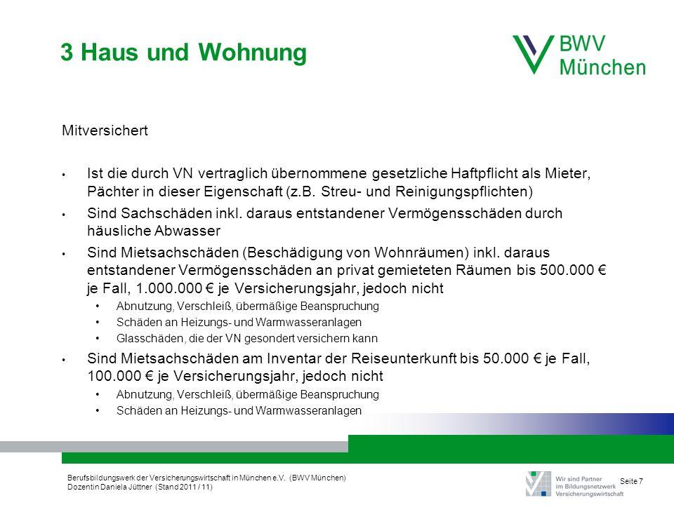 Berufsbildungswerk der Versicherungswirtschaft in München e.V. (BWV München) Dozentin Daniela Jüttner (Stand 2011 / 11) Seite 7 3 Haus und Wohnung Mit