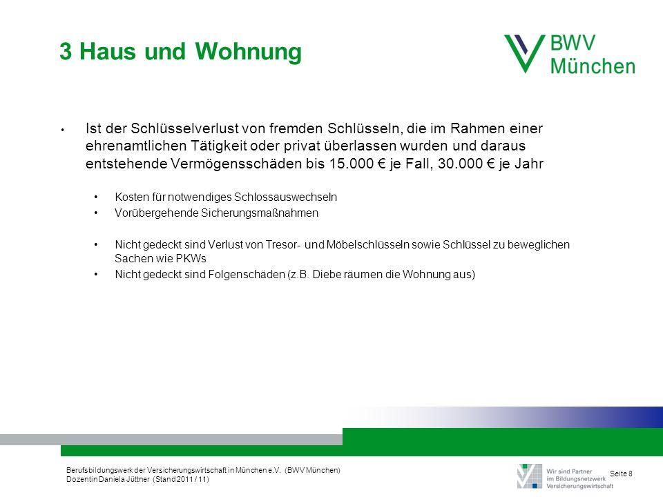 Berufsbildungswerk der Versicherungswirtschaft in München e.V. (BWV München) Dozentin Daniela Jüttner (Stand 2011 / 11) Seite 8 3 Haus und Wohnung Ist