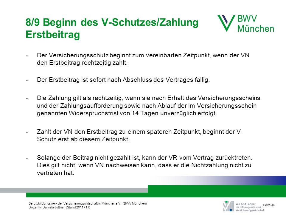 Berufsbildungswerk der Versicherungswirtschaft in München e.V. (BWV München) Dozentin Daniela Jüttner (Stand 2011 / 11) Seite 34 8/9 Beginn des V-Schu