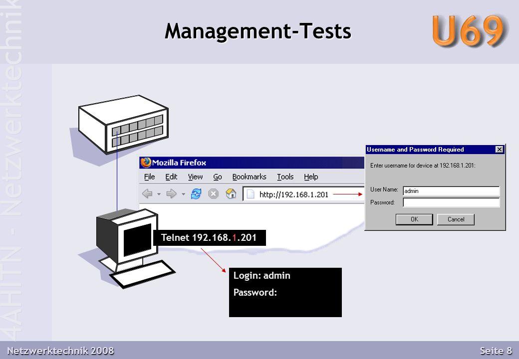4AHITN - Netzwerktechnik Netzwerktechnik 2008 Seite 8 Management-Tests Telnet 192.168.1.201 Login: admin Password: