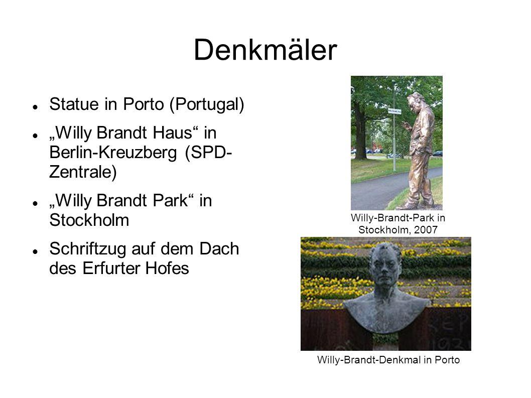 Denkmäler Statue in Porto (Portugal) Willy Brandt Haus in Berlin-Kreuzberg (SPD- Zentrale) Willy Brandt Park in Stockholm Schriftzug auf dem Dach des